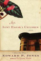All Aunt Hagar's Children Hardcover  by Edward P. Jones