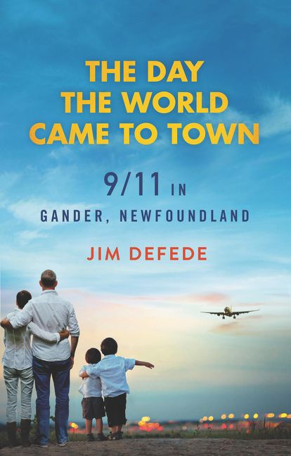 The Day The World Came To Town Jim Defede Paperback