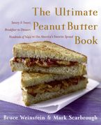 The Ultimate Peanut Butter Book Paperback  by Bruce Weinstein