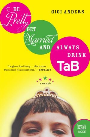 Be Pretty, Get Married, and Always Drink TaB book image