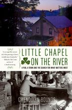 Little Chapel on the River Paperback  by Gwendolyn Bounds