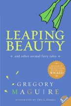 Leaping Beauty Paperback  by Gregory Maguire
