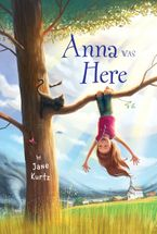 Anna Was Here Hardcover  by Jane Kurtz