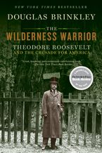 The Wilderness Warrior Paperback  by Douglas Brinkley