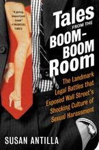 Tales from the Boom-Boom Room Paperback  by Susan Antilla