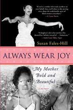 Always Wear Joy Paperback  by Susan Fales-Hill