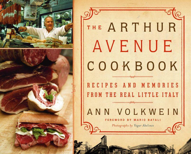 The Arthur Avenue Cookbook Ann Volkwein Hardcover