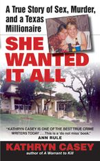 She Wanted It All Paperback  by Kathryn Casey