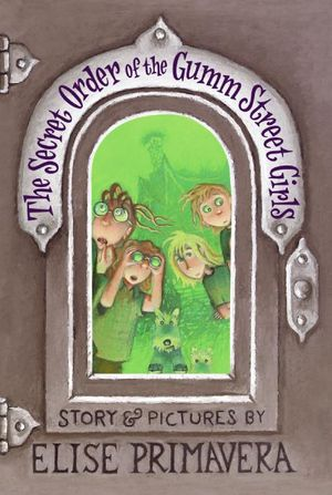 The Secret Order of the Gumm Street Girls book image