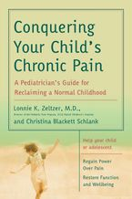 Conquering Your Child's Chronic Pain Paperback  by Lonnie K. Zeltzer M.D.