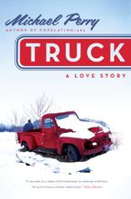 Truck: A Love Story Hardcover  by Michael Perry