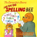 The Berenstain Bears and the Big Spelling Bee Paperback  by Jan Berenstain