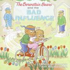 the-berenstain-bears-and-the-bad-influence