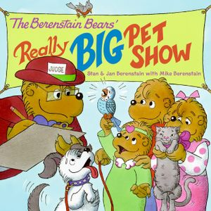 The Berenstain Bears' Really Big Pet Show book image