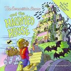 the-berenstain-bears-and-the-haunted-house