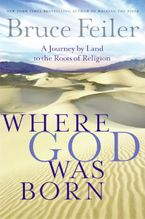 Where God Was Born Hardcover  by Bruce Feiler