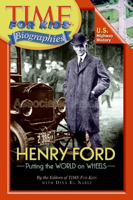 Time For Kids: Henry Ford - Editors of TIME For Kids, Dina ...
