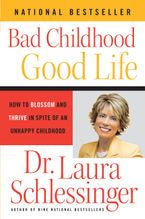 Bad Childhood---Good Life Paperback  by Dr. Laura Schlessinger