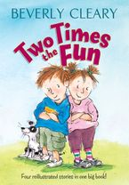 Two Times the Fun Hardcover  by Beverly Cleary
