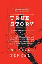 True Story Paperback  by Michael Finkel