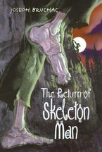 The Return of Skeleton Man Paperback  by Joseph Bruchac