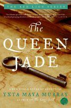 The Queen Jade Paperback  by Yxta Maya Murray