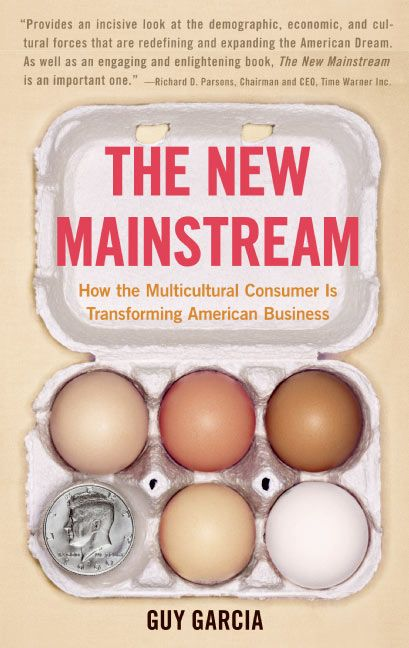 Book cover image: The New Mainstream: How the Multicultural Consumer Is Transforming American Business