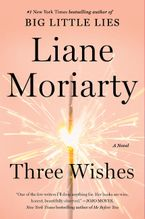 Three Wishes Paperback  by Liane Moriarty