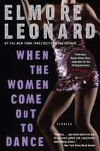 When the Women Come Out to Dance Paperback  by Elmore Leonard