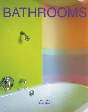Bathrooms: Good Ideas book image