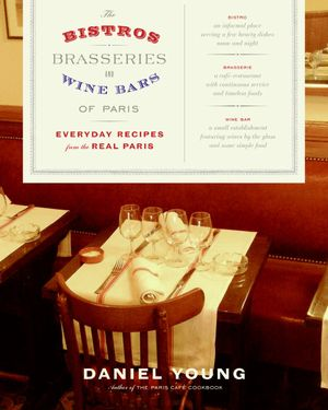 The Bistros, Brasseries, and Wine Bars of Paris book image