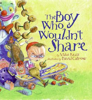The Boy Who Wouldn't Share book image