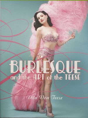 Burlesque and the Art of the Teese/Fetish and the Art of the Teese book image
