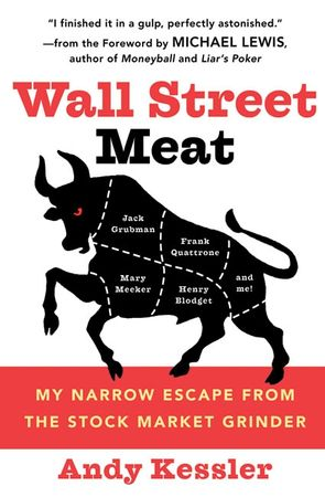 Book cover image: Wall Street Meat: My Narrow Escape from the Stock Market Grinder