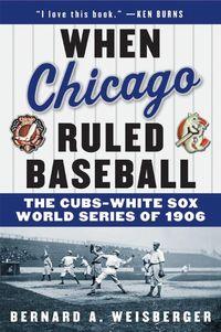 when-chicago-ruled-baseball