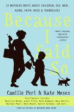 Because I Said So Paperback  by Kate Moses