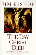 The Day Christ Died Paperback  by Jim Bishop