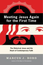 Meeting Jesus Again for the First Time Paperback  by Marcus J. Borg