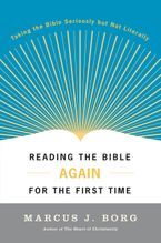Reading the Bible Again for the First Time Paperback  by Marcus J. Borg