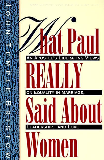 What paul really said about women john t bristow paperback enlarge book cover fandeluxe Choice Image