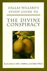 dallas-willards-study-guide-to-the-divine-conspiracy