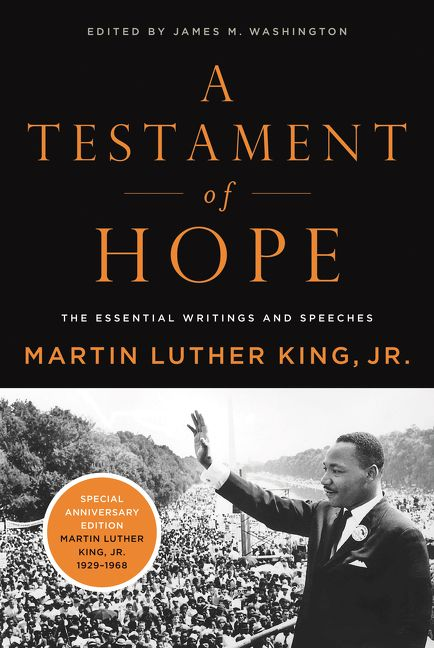 a testament of hope martin A testament of hope contains martin luther king, jr's essential thoughts on nonviolence, social policy, integration, black nationalism.