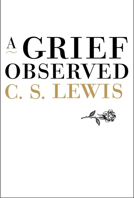 the world of grief and loss in a grief observed by cs lewis From - a grief observed - c s lewis from - a grief observed between the world - a grief observed an odd by-product of my loss is that i'm aware of.