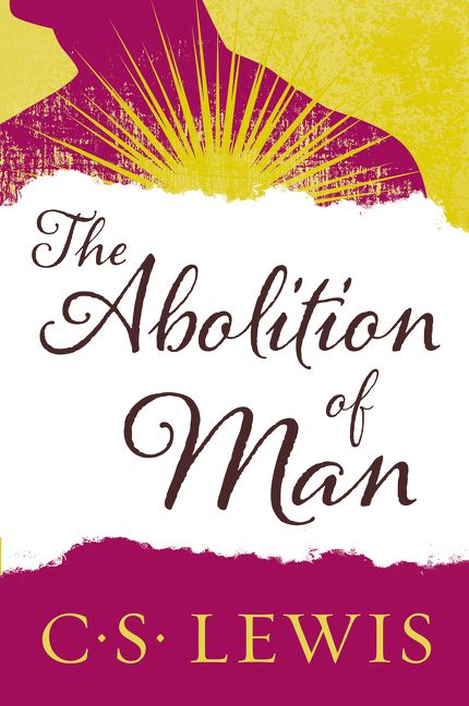 an analysis of the abolition of man by cs lewis An analysis of the abolition of man by cs  analysis of the abolition of man by cs lewis the cardiovascular system michael a biography of alfred nobel e the best.