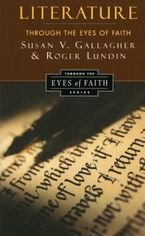 Literature Through the Eyes of Faith Paperback  by Susan V. Gallagher
