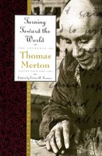 Turning Toward the World Paperback  by Thomas Merton