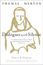 Dialogues with Silence Paperback  by Thomas Merton