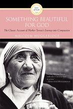 Something Beautiful for God Paperback  by Malcolm Muggeridge