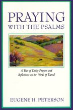 Praying with the Psalms Paperback  by Eugene H. Peterson