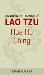 Hua Hu Ching Paperback  by Brian Walker